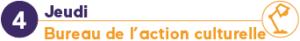 jeudi 4 avril bureau de l'action culturelle