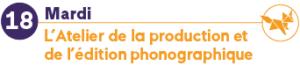 mardi 18 juin atelier de la prod phono
